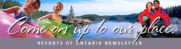 Resorts of Ontario Newsletter
